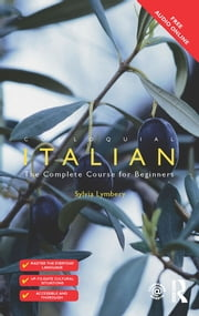 Colloquial Italian - The Complete Course for Beginners ebook by Sylvia Lymbery