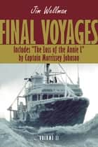 Final Voyages Volume II ebook by Jim Wellman