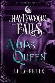 Alpha's Queen ebook by Lila Felix