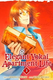 Elegant Yokai Apartment Life - Volume 3 ebook by Hinowa Kouzuki, Waka Miyama