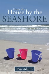 From the House by the Seashore ebook by Pati Adams