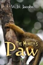 The Monkey's Paw ebook by W. Jacobs