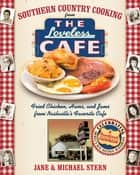 Southern Country Cooking from the Loveless Cafe - Fried Chicken, Hams, and Jams from Nashville's Favorite Cafe ebook by Michael Stern, Jane Stern