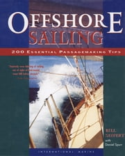 Offshore Sailing: 200 Essential Passagemaking Tips ebook by William Seifert,Daniel Spurr