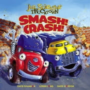 Smash!Crash! - With Audio Recording eBook by Jon Scieszka, David Shannon, Loren Long,...