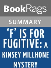 'F' Is for Fugitive: A Kinsey Millhone Mystery by Sue Grafton Summary & Study Guide ebook by BookRags