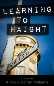 Learning to Haight ebook by Andrew Bardin Williams