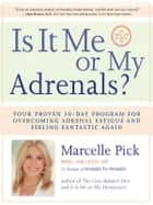 Is It Me or My Adrenals? ebook by Marcelle Pick