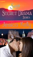 The Sexy Secret Drama Series Box Set ebook by Jessica Kelly
