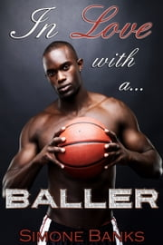 In Love with a Baller (African American Romance) ebook by Simone Banks