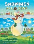 Snowmen All Year Board Book eBook by Caralyn Buehner, Mark Buehner