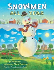 Snowmen All Year Board Book ebook by Caralyn Buehner,Mark Buehner