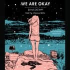 We Are Okay audiobook by Nina LaCour