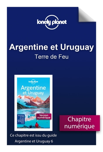 Argentine et Uruguay 6 - Terre de Feu ebook by LONELY PLANET