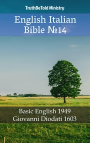 English Italian Bible №14 - Basic English 1949 - Giovanni Diodati 1603 ebook by TruthBeTold Ministry, Joern Andre Halseth, Samuel Henry Hooke