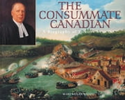 The Consummate Canadian - A Biography of Samuel Weir Q.C. ebook by Mary Willan Mason
