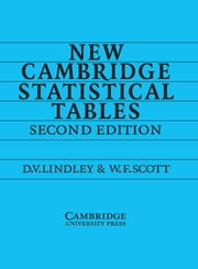 New Cambridge Statistical Tables ebook by D. V. Lindley, W. F. Scott