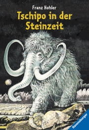 Tschipo in der Steinzeit ebook by Franz Hohler, Arthur Loosli