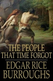 The People That Time Forgot ebook by Burroughs, Edgar Rice