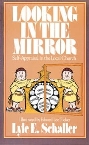 Looking in the Mirror ebook by Schaller, Lyle E.