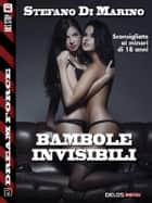 Bambole invisibili ebook by Stefano di Marino