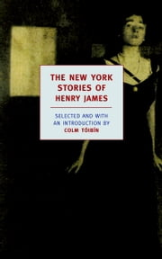 The New York Stories of Henry James ebook by Colm Toibin, Henry James