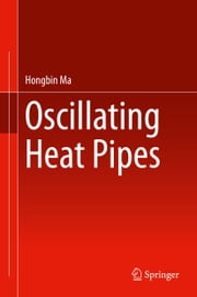 Oscillating Heat Pipes ebook by Hongbin Ma