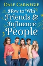 How to Win Friends and Influence People ebook by