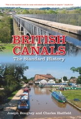 British Canals - The Standard History ebook by Joseph Boughey,Charles Hadfield