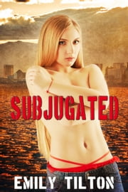 Subjugated ebook by Emily Tilton