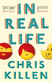 In Real Life ebook by Chris Killen