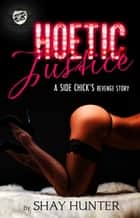 Hoetic Justice (The Cartel Publications Presents) ebook by Shay Hunter