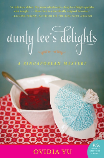 Aunty Lee's Delights - A Singaporean Mystery ebook by Ovidia Yu