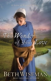 The Wonder of Your Love ebook by Beth Wiseman