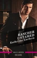 Rancher Untamed 電子書 by Katherine Garbera