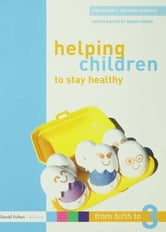 Helping Children to Stay Healthy ebook by Ann Roberts,Avril Harpley