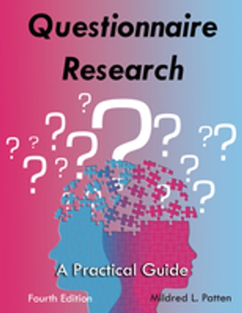 Questionnaire Research - A Practical Guide ebook by Mildred L Patten