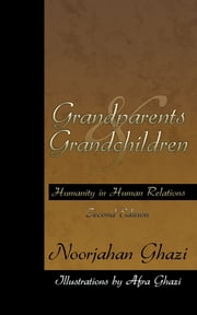 Grandparents and Grandchildren - Humanity in Human Relations ebook by Noorjahan Ghazi