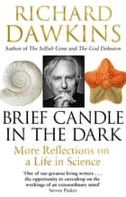 Brief Candle in the Dark - My Life in Science ebook by