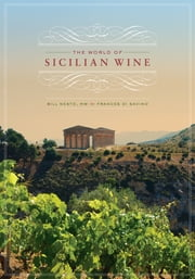 The World of Sicilian Wine ebook by Frances Di Savino,Bill Nesto