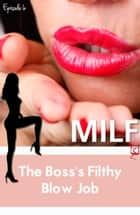 The Boss's Filthy Blowjob (MILF) ebook by Diana Pout