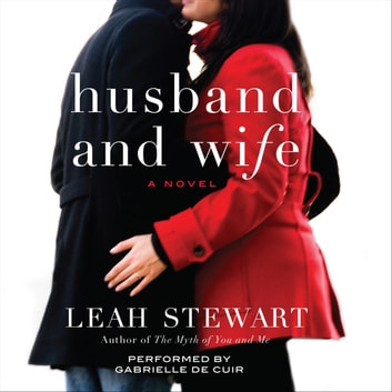 Husband and Wife - A Novel audiobook by Leah Stewart
