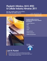 Plunkett's Wireless, Wi-Fi, Rfid & Cellular Industry Almanac 2011 ebook by Plunkett, Jack W.