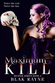 Maximum Kill ebook by Blak Rayne