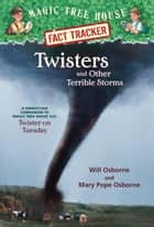 Twisters and Other Terrible Storms ebook by Mary Pope Osborne,Will Osborne,Sal Murdocca