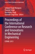 Proceedings of the International Conference on Research and Innovations in Mechanical Engineering ebook by Sehijpal Singh Khangura,Paramjit Singh,Harwinder Singh,Gurinder Singh Brar