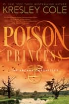 Poison Princess ebook by Kresley Cole