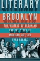 Literary Brooklyn ebook by Evan Hughes