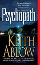 Psychopath - A Novel ebook by Keith Russell Ablow, MD