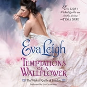 Temptations of a Wallflower - The Wicked Quills of London audiobook by Eva Leigh
